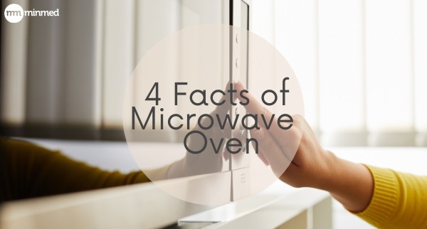 4 Facts of Microwave Oven